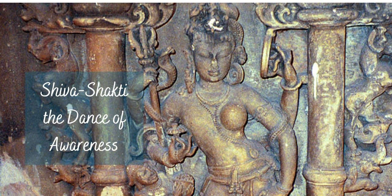 Shiva-Shakti – The Dance of Awareness