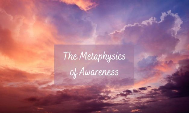 The Metaphysics of Awareness – The Incomplete List of Principles