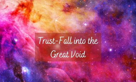 Trust-Fall Into The Great Void