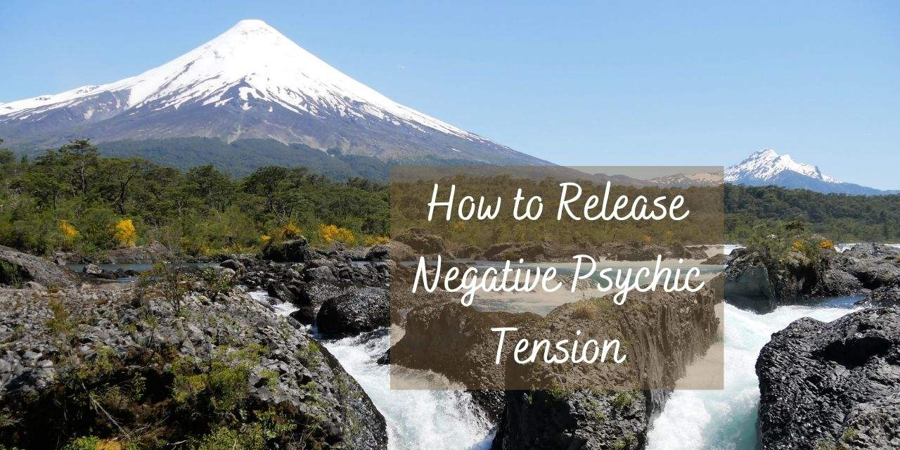 How to Release Negative Psychic Tension