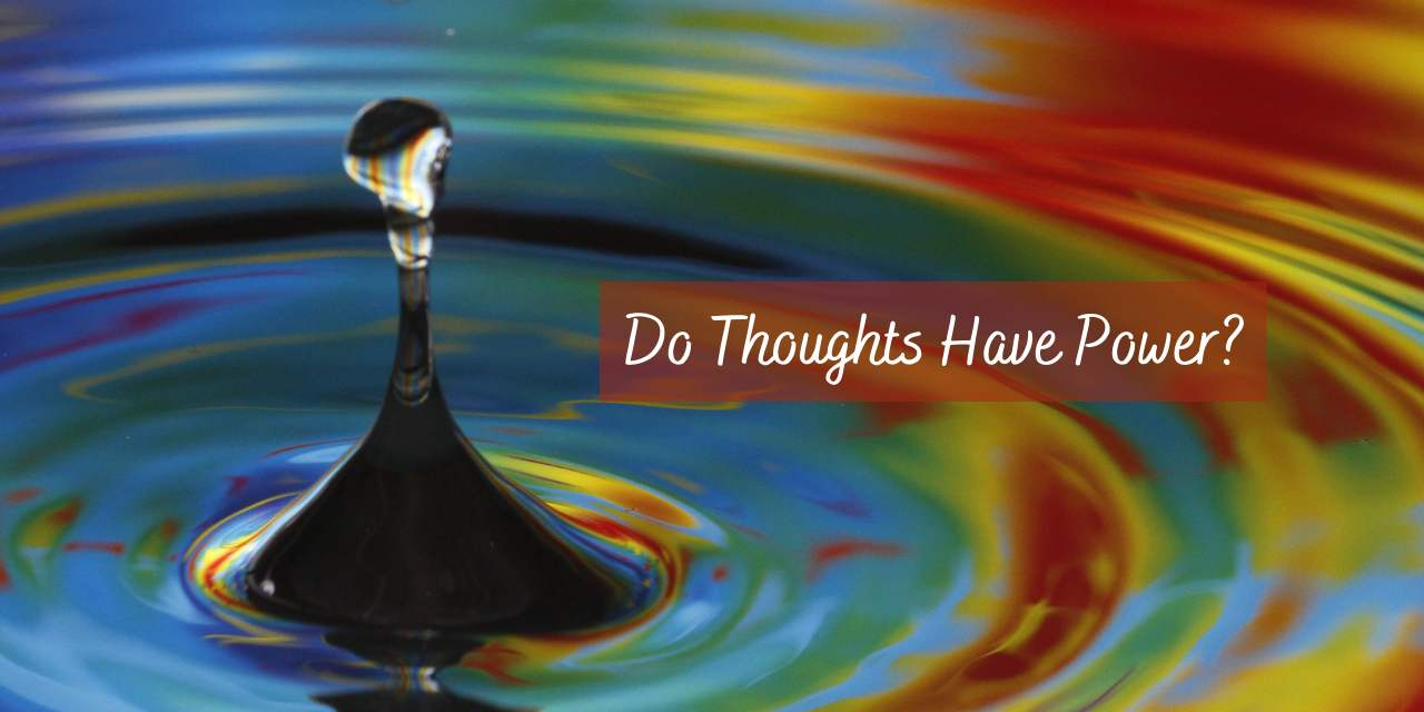 Do Thoughts Have Power?