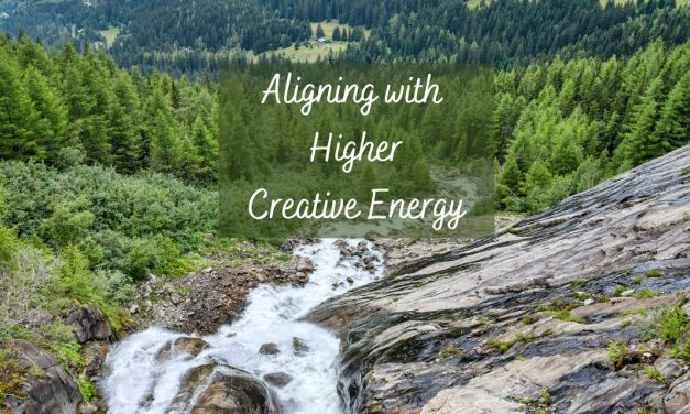 Aligning with Higher Creative Energy