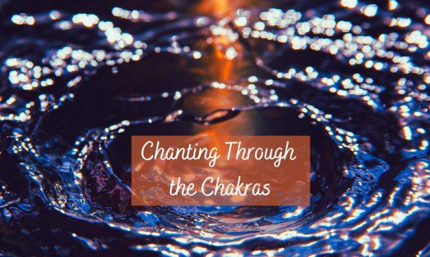 Meditation Technique: Chanting Through the Chakras